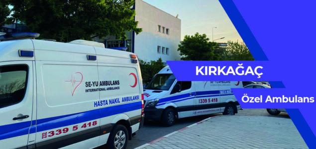 Kırkağaç Özel Ambulans