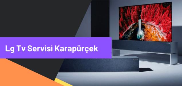 LG TV SERVİSİ KARAPÜRÇEK,